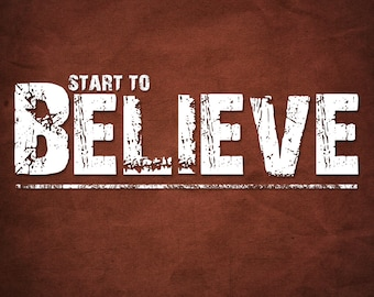 8x10 Start to BELIEVE Inspiration Saying Motivation Wall Art Poster for Home Office Studio Decor - 8x10 Print