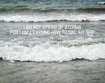 I Am Not Afraid Quote Inspirational Home and Office Decor, Bathroom Decor, Nautical Print, Water, Lake, Waves on the Beach
