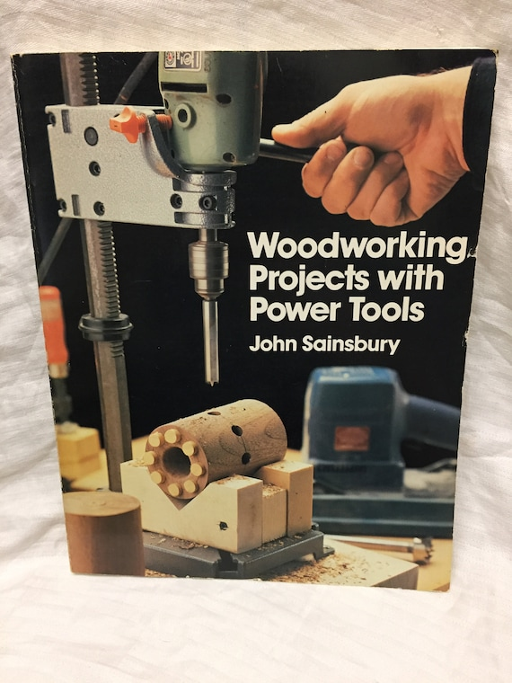 Woodworking Projects With Power Tools By John Sainsbury 1984 Paperback
