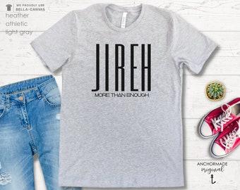 Jireh UNISEX Shirt   More Than Enough    Christian Shirt   Faith Shirt   Exceedingly Abundantly   Jehovah Jireh