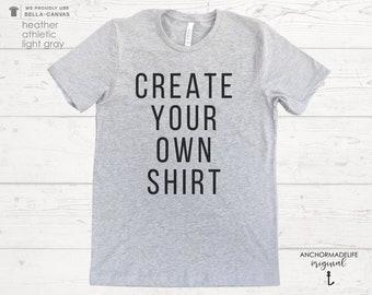 Create Your Own Shirt   Custom Shirt   Design Your Own Shirt   Custom T-Shirt