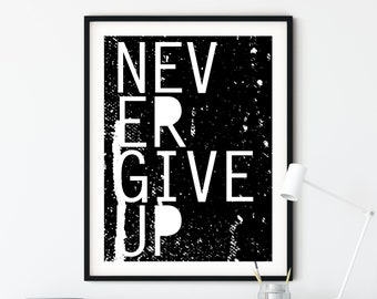 Motivational Wall Decor- Never Give Up Printable Art Download (4 sizes included!)