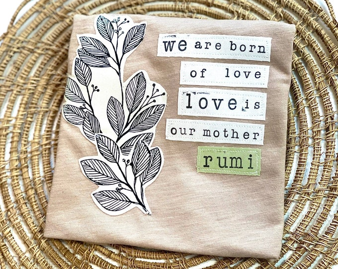Mothers Day Gift; Rumi Quote T-shirt; Toddler Mothers Day tee; Love is Our Mother