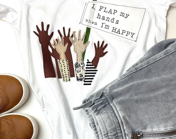 """Gender Neutral """"I Flap My Hands When I'm Happy"""" Awareness Tee"""