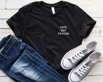 9702ef19 Cute but psycho Shirt Tumblr saying clothing pocket Tee Shirts Funny T- Shirts teen teenager gift clothes graphic tee women tshirt