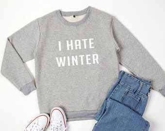 c29e1aa2 Christmas sweater I hate winter crew neck sweatshirt women sweaters jumper  funny tshirt tumblr graphic tee shirts with saying gift for women
