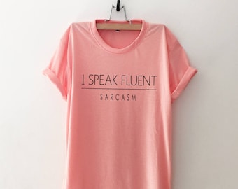 I speak fluent sarcasm Funny T-Shirt T Shirt with sayings Tumblr Shirts for Teens Teenage Girl Clothes Gifts Graphic Tee for Women T-Shirts