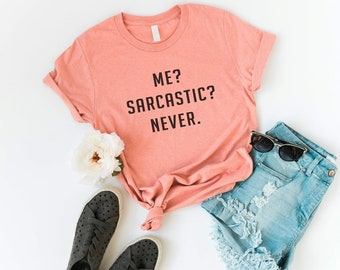 058dd99524 Me sarcastic never Funny T-Shirt T Shirt with sayings Tumblr T Shirt for  Teens Teenage Girl Clothes Gifts Graphic Tee Women T-Shirts