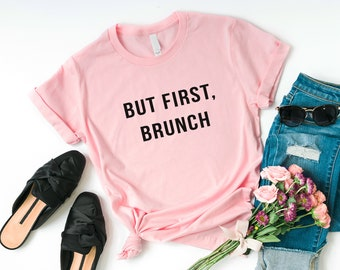 6a9c799766b1 But First Brunch Funny T-Shirt Women cute Shirt with sayings Teens Teenage  Girl Clothes foods foodie Gift Funny Graphic Tee Women T-Shirts