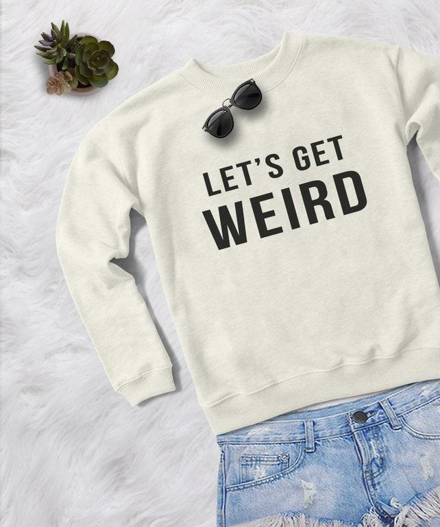 Weird Shirt Funny Sweatshirts Womens Sweater Crewneck Etsy
