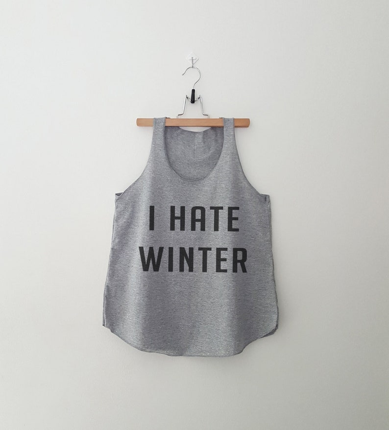 e62febc51 I hate winter funny Tank Top with sayings Shirt Tumblr graphic | Etsy
