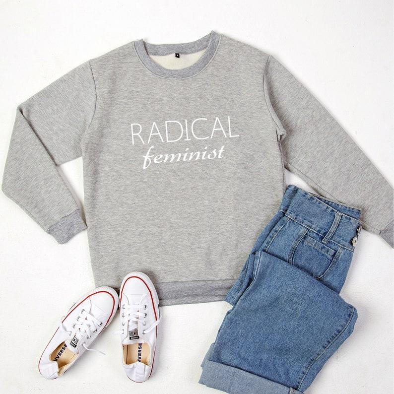 30c2cc11a Radical feminist sweatshirt feminism shirt crewneck | Etsy