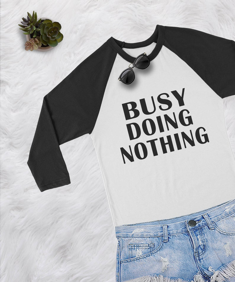 37b8b0980 Busy doing nothing funny t-shirts with saying for womens | Etsy