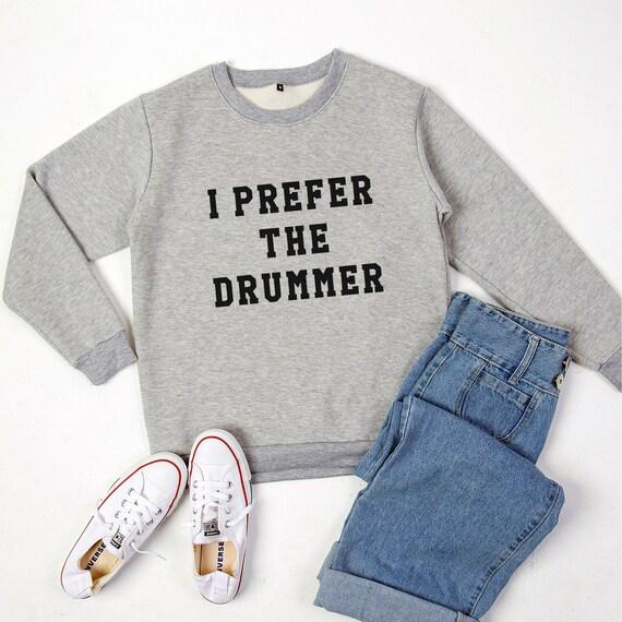 Je préfère le batteur t shirt swag dope funny fashion tumblr unisexe toutes les couleurs