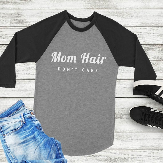 819902f2ca18 Mom hair dont care funny t shirts for women baseball mom