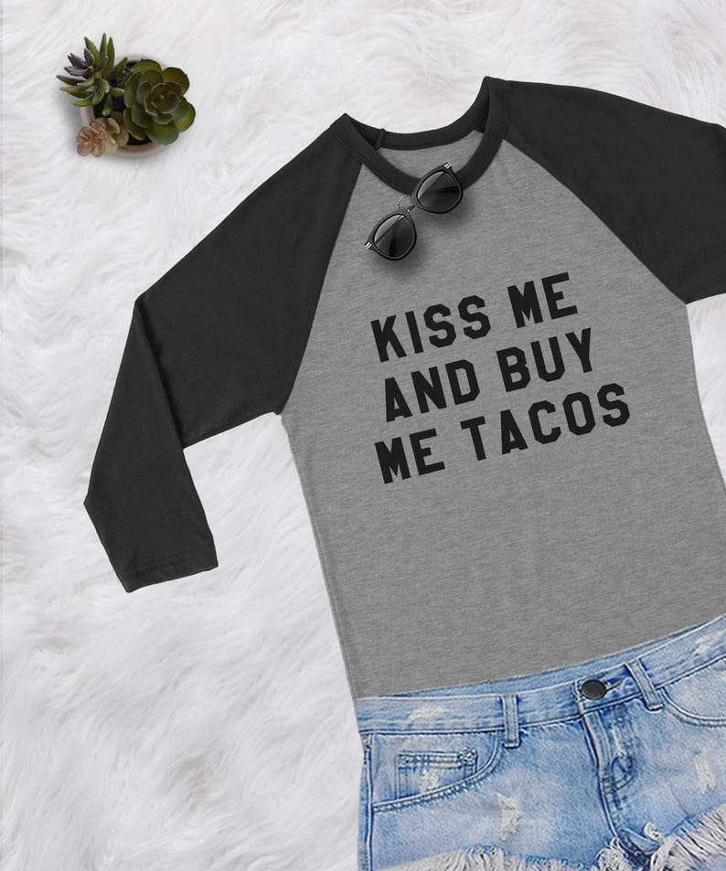 248905baa Kiss me and buy me Tacos shirt funny graphic tee for womens | Etsy