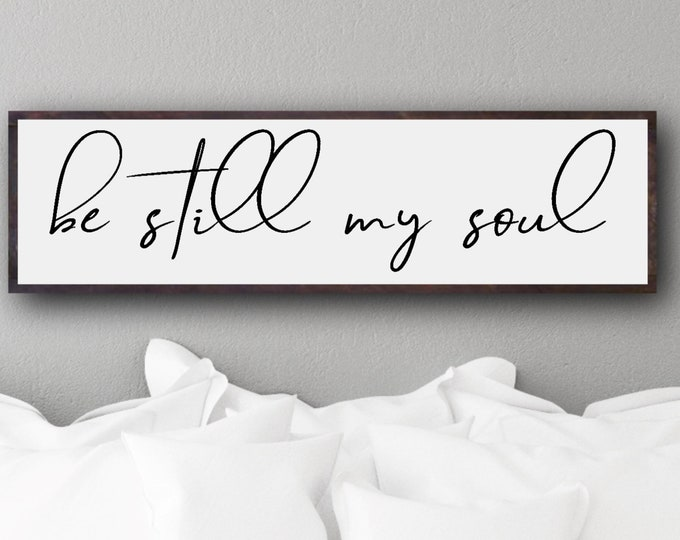 Be Still My Soul Sign, Farmhouse Style Sign, Wall Decor, Inspirational Wood Wall Art, Home Decor, Farmhouse Decor, Wood Signs, Be Still Sign