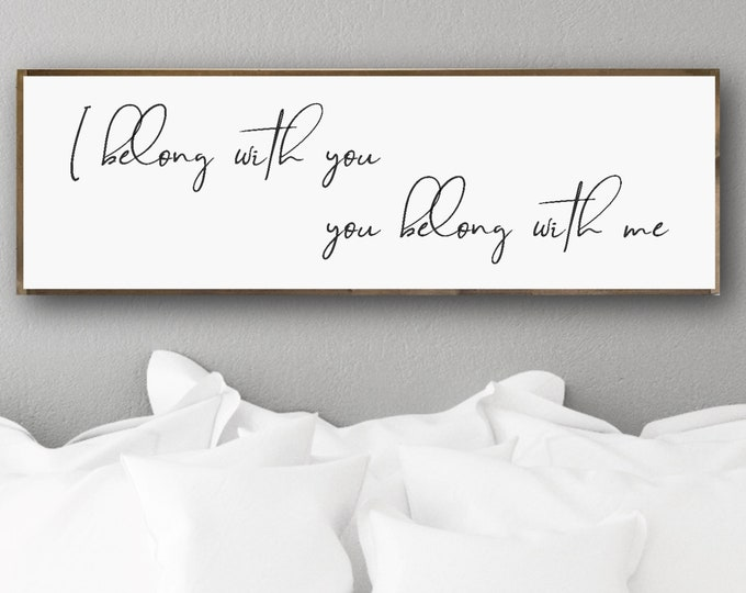 Minimalist Decor, I Belong With You Sign, You Belong With Me Sign, Modern Farmhouse Decor, Over The Bed Decor, Wedding Gift, Gift For Couple