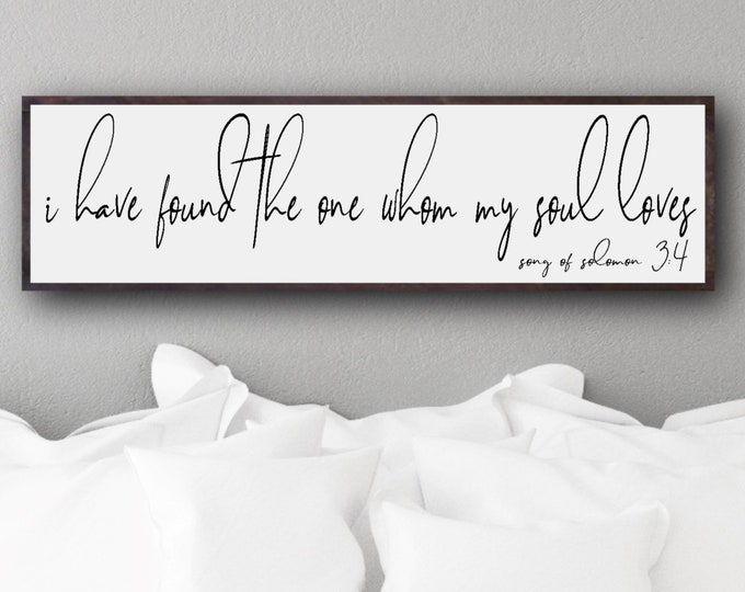 I Have Found The One Whom My Soul Loves, Song Of Solomon, Farmhouse Sign, Song Of Solomon 3:4, Fixer Upper, Wedding Gift, Gift For Couple