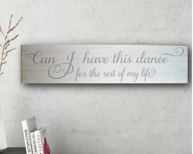 Wedding Props, Wedding Proposal Sign, Wedding Proposal Idea, Unique Wedding Gift, Proposal, Can I Have This Dance For The Rest Of My Life