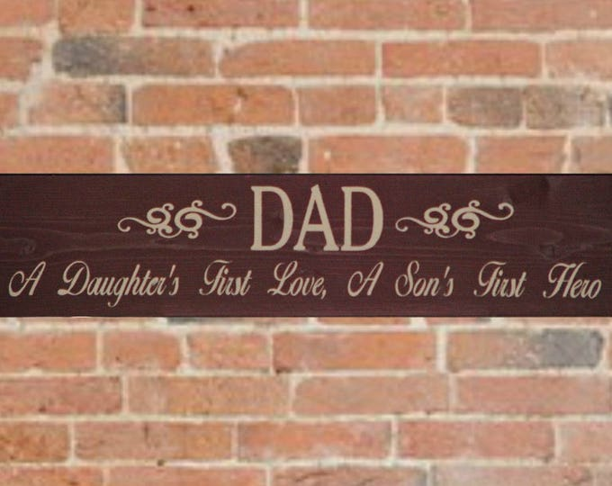 Fathers Day, Dad Gift Son, Primitive Sign, Man Cave Stuff, Dad A Daughters First Love, A Son's First Hero, Solid Wood Sign, Fathers Day Gift