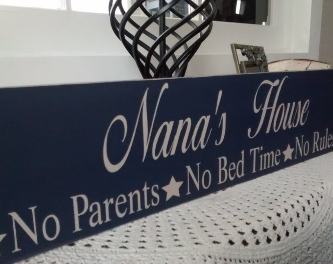 "Customize Your Sign, Primitive Sign Custom ""Nana And Papa's House No Parents-No Bed Time-No Rules"" Solid Wood Sign"