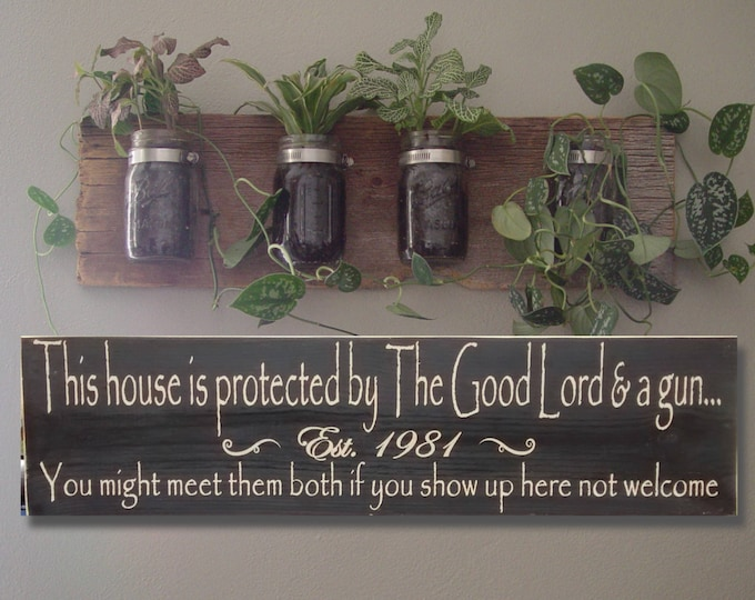 Grandpa Gift, Established Sign, This House Is Protected, By The Good Lord and a gun, Established Date, Father Gift, Gun Sign, Father In Law