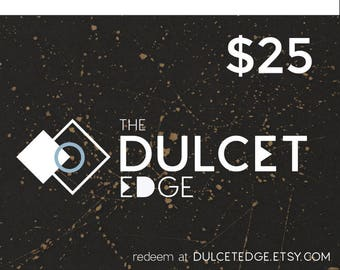 25 Dollar Gift Certificate to DULCET EDGE, E-Card, Printable Gift Certificate