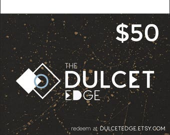 50 Dollar Gift Certificate to DULCET EDGE, E-Card, Printable Gift Certificate