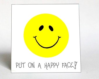 Inspirational Saying about Being Happy - Smile Every Day!  Smiley Face
