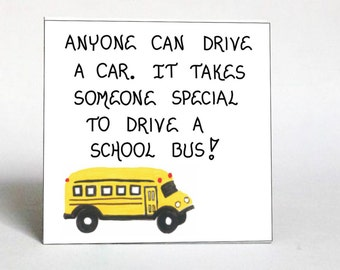 Bus Driver Gift, Yellow Schoolbus, Thank you quote.  End of School Year present