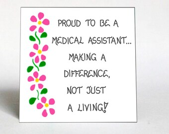 Medical Assistant Quote Magnet- Warm message about assisting in the field of medicine.  Pink flowers