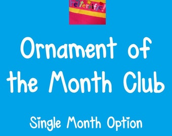 Ornament of the Month Club- 1 Month Option