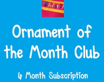 Ornament of the Month Club- 6 Month Subscription