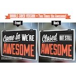 Come In We're Awesome ©™ : Closed But Still Awesome © Sign - ORIGINAL Double-Sided  Funny Open Hours Store Sign