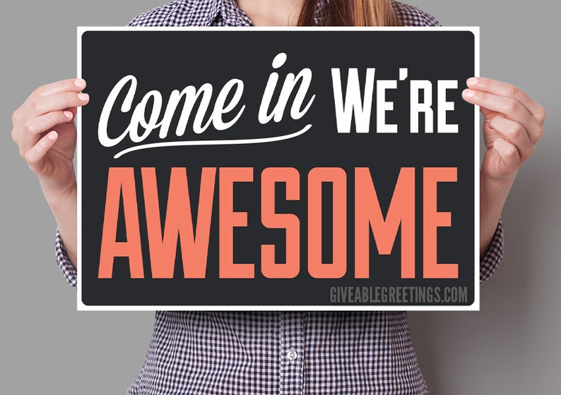 Come In We're Awesome ©™   ORIGINAL Single Sided Funny image 0
