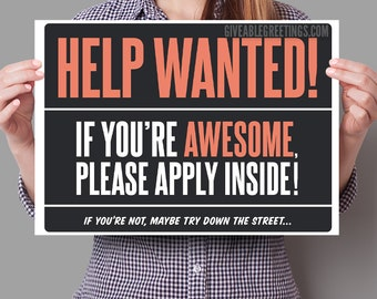 """Funny Help Wanted Now Hiring Sign on Corrugated Plastic - Single-Sided 16""""x12"""""""