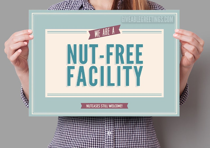 Nut-Free Facility Sign  Nutcases Welcome  Funny Retail Store image 0