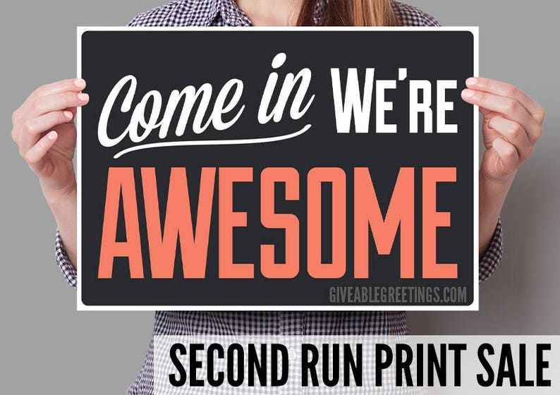 Second Run Sale  Single Sided Come In We're Awesome ©  image 0