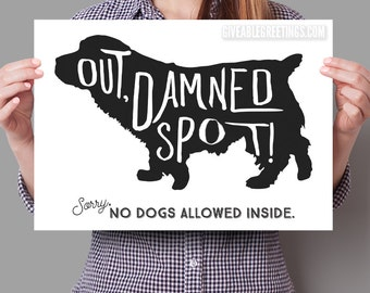 No Dogs Allowed - Funny Retail store Sign - Shakespeare Macbeth Parody  - Cardstock or Coroplast Plastic