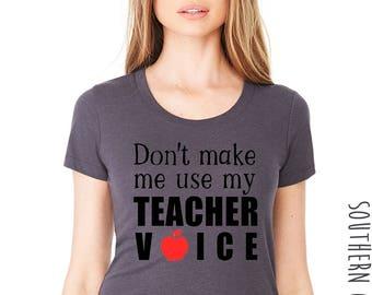 Don't make me use my teacher voice Short Sleeve Shirt -Back to School Tee - Funny Teacher's Shirt - Teacher short sleeved Shirt