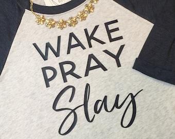 Wake Pray Slay Raglan Shirt - Slay Tshirt - Graphic T-shirt - Typograph Baseball Shirt - Movational - Southern Girls Collection Sweet Tee