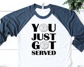 VolleyBall Raglan Shirt - You Just Got Served Volleyball Tshirt - Graphic Volleyball Shirt - Volleyball Shirt - Volleyball Tee -