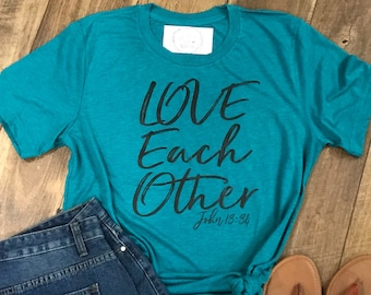 Love Each Other Short Sleeve Shirt - Inspirational Short Sleeve Graphic Tee - Typography Graphic Unisex Shirt - Fundraising Shirt
