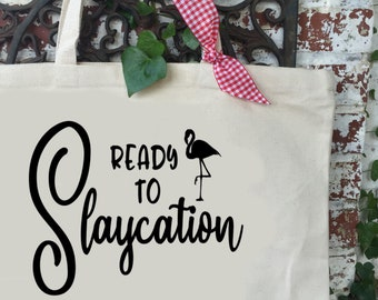 Ready to Slaycation Tote Bag - Summer Vacay Tote - Reusable Bag - Bridesmaid Gift - Summer Beach Bag - Carry On Tote - Bachelorette Gift