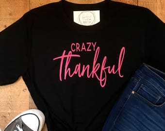 Crazy Thankful Short Sleeve Shirt - Graphic Tee - Graphic Unisex Shirt - Thanksgiving t-shirt - Women's shirt - Thankful Tshirt