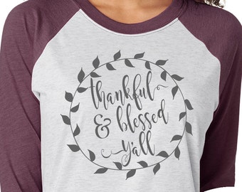 0fb4c6e4 Thankful and Blessed Y'all Shirt - Thankful and Blessed Raglan Tee -  Thankful Baseball Tshirt - Southern Shirt - Southern Girls brand