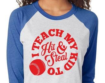 Hit and Steal Baseball Raglan Shirt - Funny Baseball Tshirt - Graphic Baseball Shirt - Softball Shirt - T Ball Shirt - Team Mom Tee
