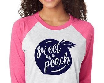 Sweet as a Peach Raglan Shirt - Southern Phrase Raglan - Hand drawn peach Typography Baseball Shirt - Southern Girls Collection Sweet Tee