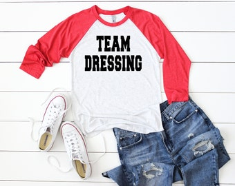 Team Dressing - Team Stuffing - Team Turkey Raglan Baseball Shirts - Your choice of design and color - Thanksgiving Day Shirts - Family Tees